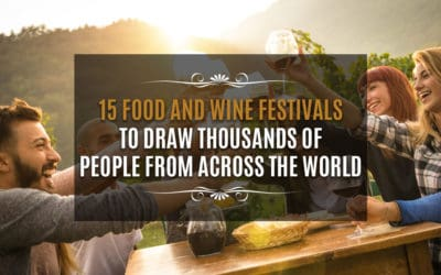 15 Food and Wine Festivals to Draw Thousands of People from Across The World